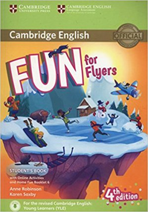 Fun for Flyers - Student's Book with Online Activities with Audio and Home Fun Booklet 6 - cambridge - 9781316617588 -