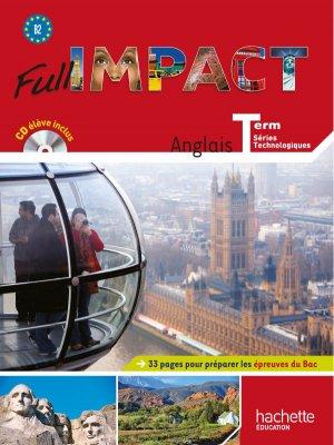 Full impact Term. séries technologiques - Livre élève Grand format + CD audio - Ed. 2012 - hachette - 9782011815323 -