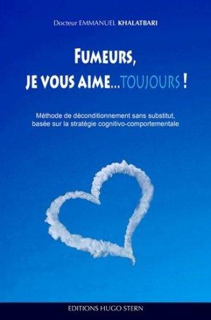 Fumeurs, je vous aime... toujours ! - hugo stern - 9782490394043