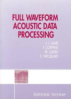 Full waveform acoustic data processing - technip - 9782710806646 -