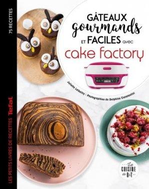 Gâteaux gourmands et faciles avec cake factory - dessain et tolra - 9782035970190 -