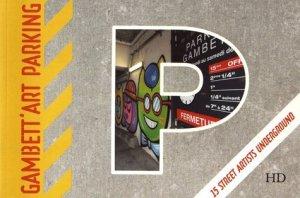 Gambett'art parking. 15 artistes urbains underground - H Diffusion - 9782363450777 -