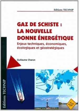 Gaz de schiste : la nouvelle donne énergétique - technip - 9782710811466 -