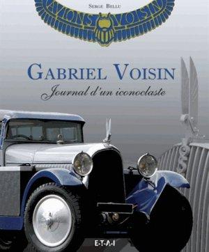 Gabriel Voisin. Journal d'un iconoclaste - etai - editions techniques pour l'automobile et l'industrie - 9782726897263 -