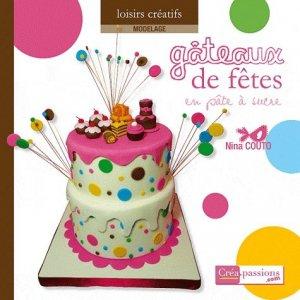 Gâteaux de fête en pâte à sucre - creapassions - 9782814100794 -
