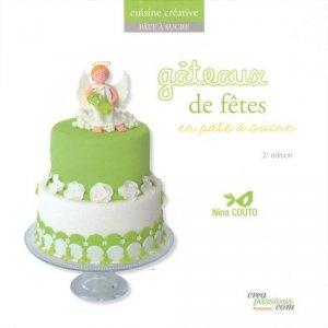 Gâteaux de fête en pâte à sucre. 2e édition - creapassions - 9782814101319 -