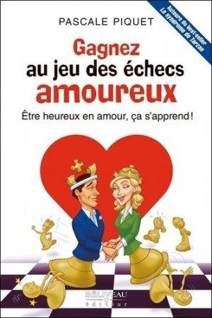Gagnez au jeu des échecs amoureux - beliveau - 9782890928435 -