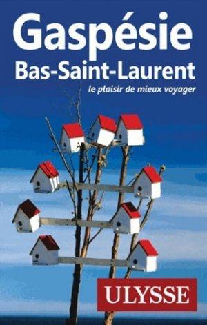 Gaspésie Bas-Saint-Laurent. 2e édition - Ulysse - 9782894645291 -
