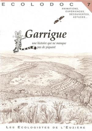 Garrigue, une histoire qui ne manque pas de piquant - les ecologistes de l'euziere - 9782906128200 -