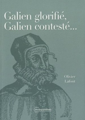 Galien glorifié, Galien contesté... - Pharmathèmes - 9782914399326 -