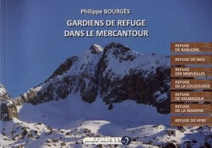 Gardiens de refuge dans le Mercantour. Alpes-Maritimes - Editions Pourquoi viens-tu si tard ? - 9782919113774 -
