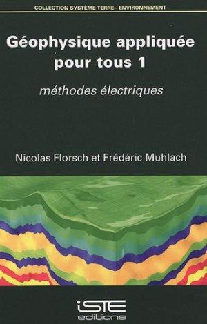 Géophysique appliquée pour tous - Volume 1, Méthodes électriques - iste - 9781784054175 -