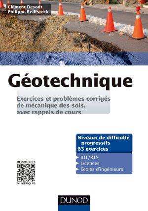 Géotechnique - Exercices et problèmes corrigés de mécanique des sols, avec rappels de cours - dunod - 9782100720477 -