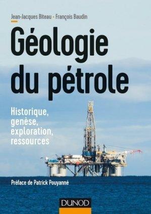 Géologie du pétrole - Historique, genèse, exploration, ressources - dunod - 9782100763078 -