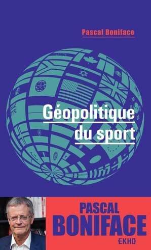 Géopolitique du sport - Dunod - 9782100822362 -