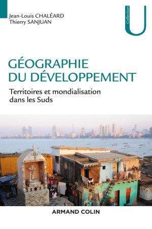 Géographie du développement - Territoires et mondialisation dans les Suds - armand colin - 9782200614782 -