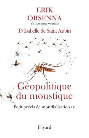 Géopolitique du moustique - fayard - 9782213701349 -
