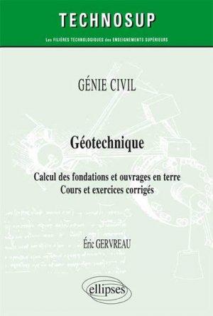 GÉNIE CIVIL - Géotechnique - Calcul des fondations et ouvrages en terre - Cours et exercices corrigés (Niveau A) - ellipses - 9782340010611 -