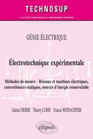 Génie électrique - Électrotechnique expérimentale - Méthodes de mesure - Réseaux et machines électriques, convertisseurs statiques, sources d'énergie renouvelable - ellipses - 9782340017856