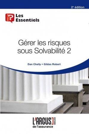 Gérer les risques sous solvabilité 2. 2e édition - Groupe Industrie Services Info - 9782354742768 -