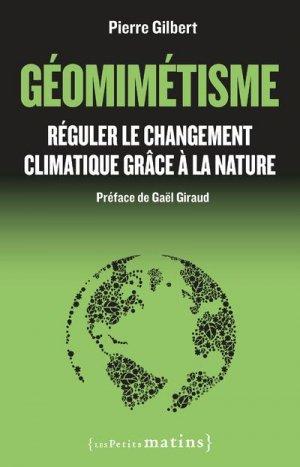 Géomimétisme. Réguler le changement climatique grâce à la nature - Les Petits Matins - 9782363832771 -