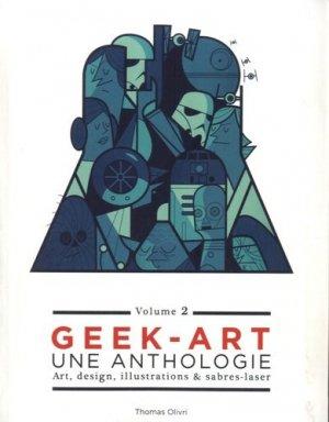 Geek art, une anthologie. Volume 2, Art, design, illustrations & sabres-laser - huginn muninn - 9782364803527 -