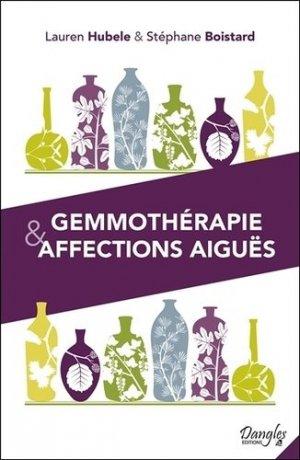 Gemmothérapie et affections aiguës - dangles - 9782703312253 -