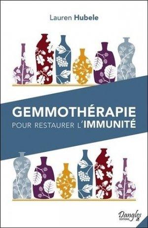 Gemmothérapie pour restaurer l'immunité - Dangles - 9782703312604 -