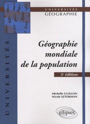 Géographie mondiale de la population. 3e édition - ellipses - 9782729837792 -