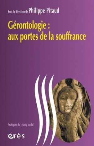 Gérontologie aux portes de la souffrance - eres - 9782749258355 -