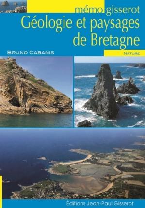 Géologie et paysages de Bretagne - jean-paul gisserot - 9782755808872 -