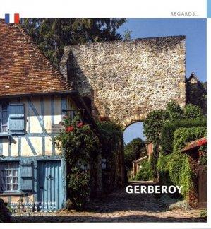 Gerberoy - Editions du Patrimoine Centre des monuments nationaux - 9782757706596 -