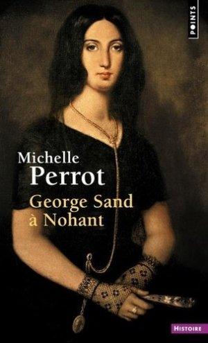 George Sand à Nohant. Une maison d'artiste - Points - 9782757885611 -