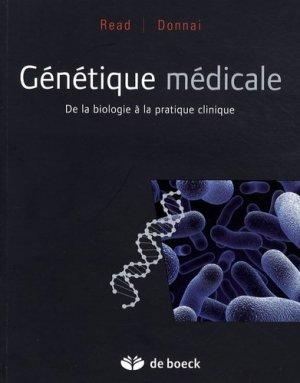Génétique médicale De la biologie à la pratique clinique - de boeck superieur - 9782804158927