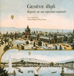 Genève 1896. Regards sur une exposition nationale - georg - 9782825707203 -