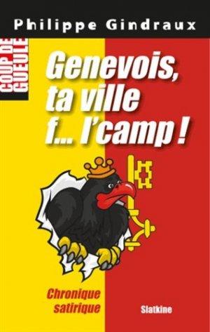 Genevois, ta ville f? l'camp! - slatkine - 9782832105573 -