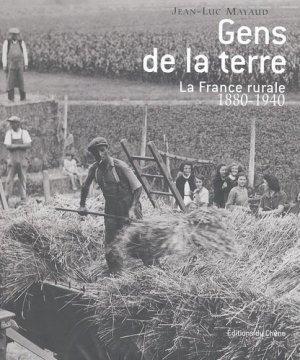 Gens de la terre La France rurale de 1880 à 1940 - du chene - 9782842774028 -
