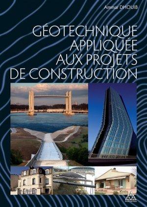 Géotechnique appliquée aux projets de construction - presses de l'ecole nationale des ponts et chaussees - 9782859785055 -