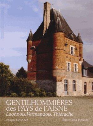 Gentilhommières des pays de l'Aisne Tome 1 - de la morande - 9782902091409 -