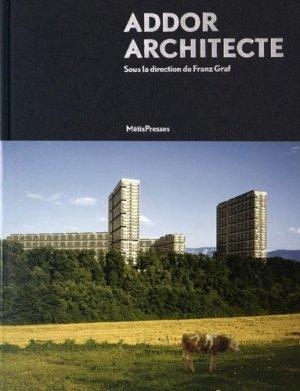 Georges Addor architecte (1920-1982) - metispresses - 9782940406968 -
