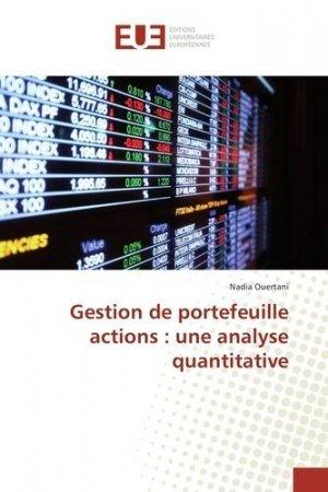 Gestion de portefeuille actions : une analyse quantitative - Editions universitaires européennes - 9783639541151 -