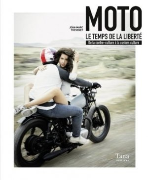 Génération moto - culture et contre-culture - tana - 9791030102475 -