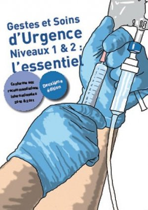 Gestes et soins d'urgence Niveaux 1 et 2 : l'essentiel - éditions setes / dfi - 9791091515009