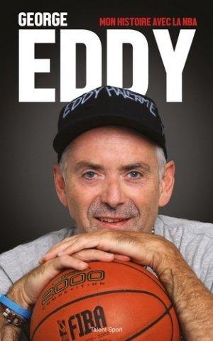 George Eddy. Mon histoire avec la NBA - Talent Sport - 9791093463810 -