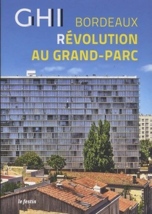 GHI Bordeaux - Révolution au grand parc - le festin - 9782360621446 -