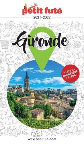 Gironde 2021 Petit Futé - nouvelles editions de l'universite petit futé - 9782305055855 -