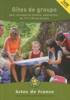 Gîtes de groupe 2011 - Gîtes de France - 9782353200597 -