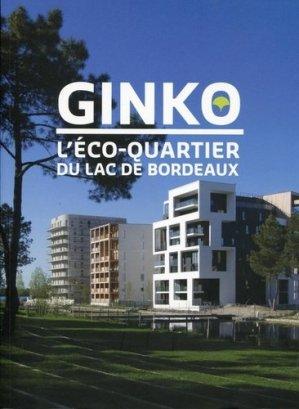 Ginko, l'éco-quartier du Lac de Bordeaux - Archibooks - 9782357333307 -