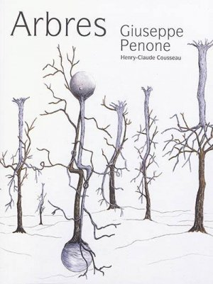 Giuseppe Penone, Arbre de Francfort - Couleurs Contemporaines Bernard Chauveau éditeur - 9782363062772 -