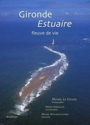 Gironde Estuaire. Fleuve de vie - A éditions - 9782909656601 -